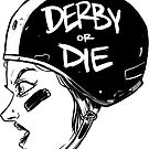Derby or Die (black and white) by johncottrell