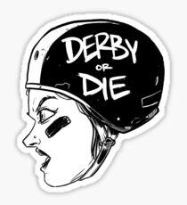 Derby or Die (black and white) Sticker