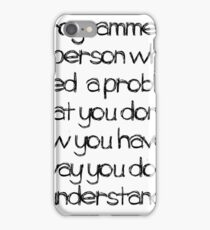 A Programmer is ... iPhone Case/Skin