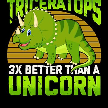 Triceraptops 3 Times Better than A Unicorn Gift by MikeMcGreg