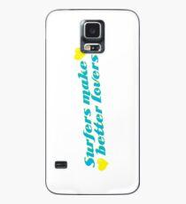 Surfer machen bessere Liebhaber Hülle & Skin für Samsung Galaxy