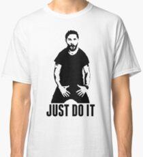 JUST DO IT - Shia LaBeouf Transparent Classic T-Shirt