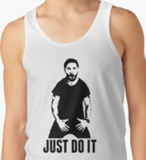 JUST DO IT - Shia LaBeouf Tank Top