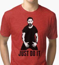 JUST DO IT - Shia LaBeouf Tri-blend T-Shirt