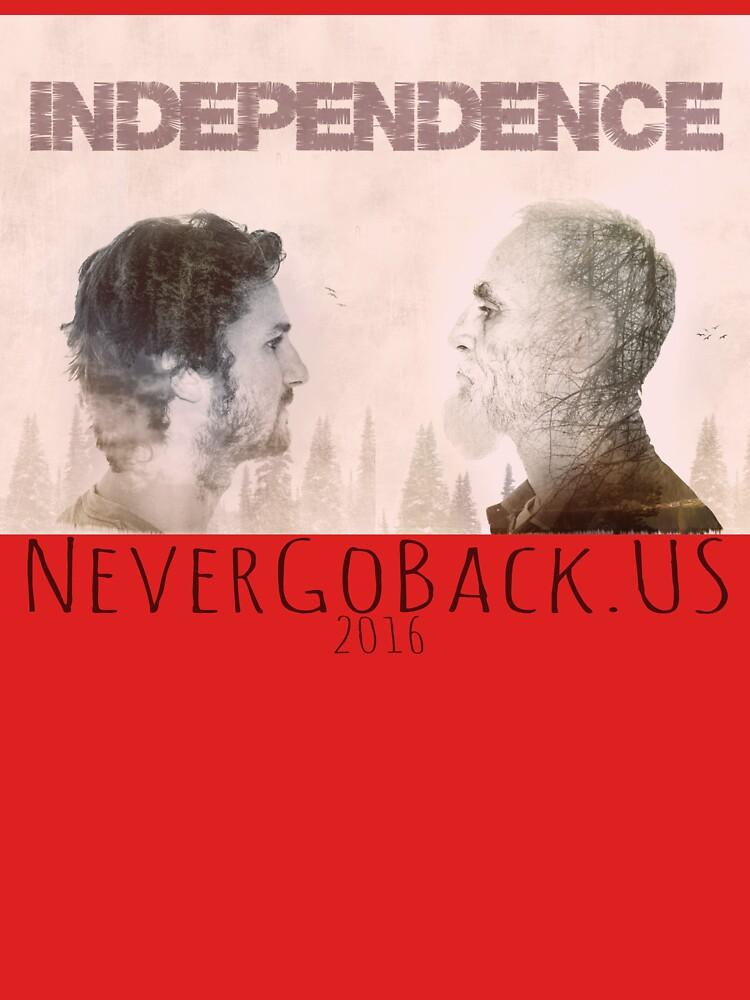 Never Go Back Independence  by NeverGoBack