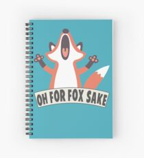 Oh For Fox Sake T Shirt Spiral Notebook