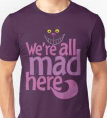 Cheshire-Katze sind wir alle wütendes hier T-Shirt Slim Fit T-Shirt