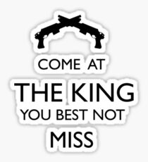 Come At The King, You Best Not Miss (black) Sticker