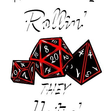They see me rollin.... D&D D20 Dnd Dungeons and Dragons by Nocturnalcultur