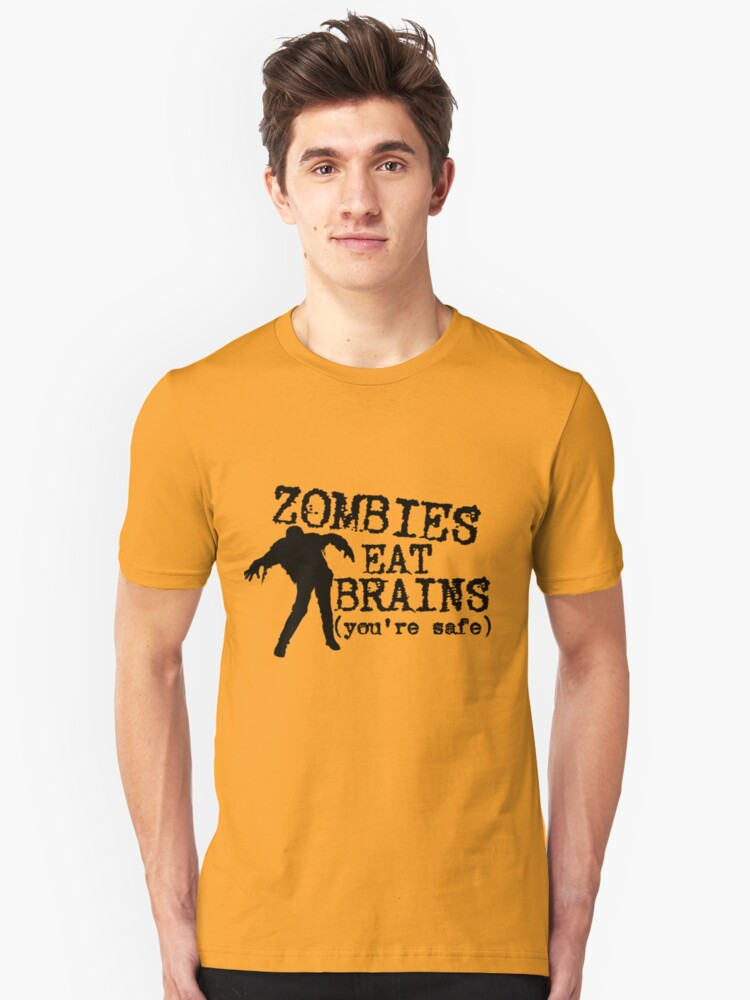 Zombies eat brains (you're safe) Unisex T-Shirt Front
