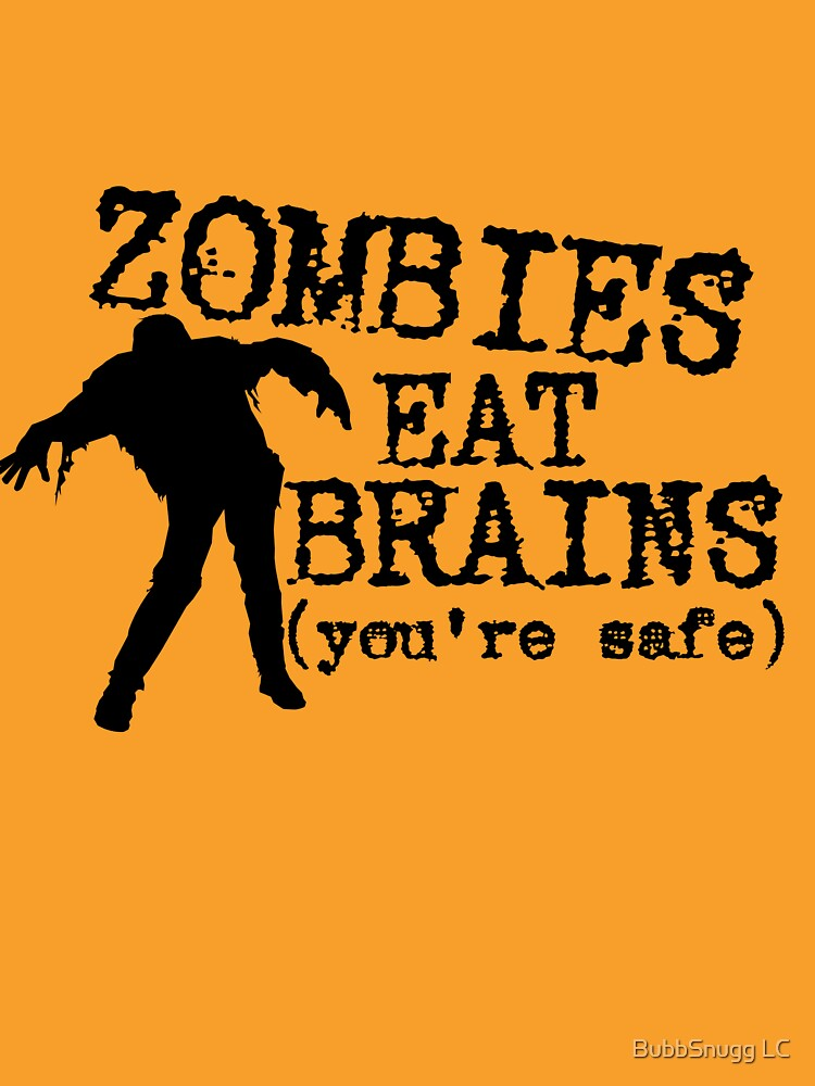 Zombies eat brains (you're safe) by Boogiemonst