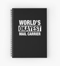World's Okayest Mail Carrier Spiral Notebook
