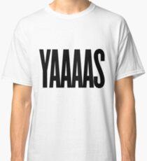 YAAAS Classic T-Shirt