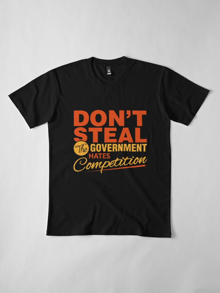 Alternate view of Don't Steal! Premium T-Shirt