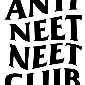 ANTI NEET NEET CLUB Sticker by goblinslayer