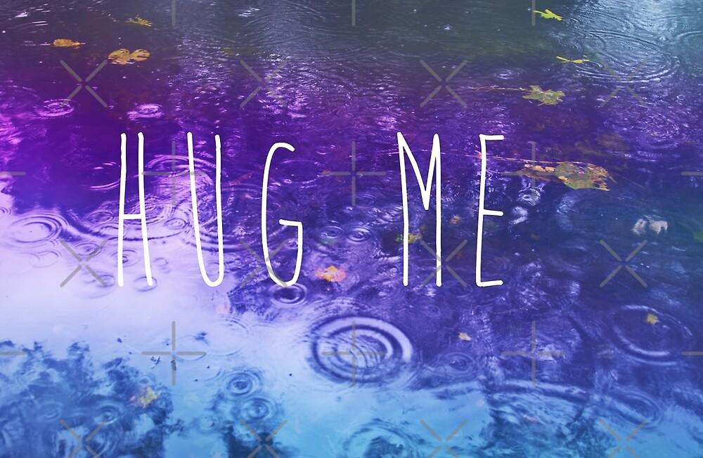 Hug Me by Denise Abé