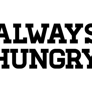 Always Hungry by TheArtism