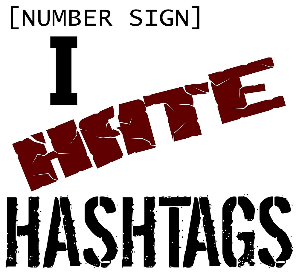 I HATE HASHTAGS by Marc Bublitz