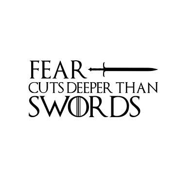 Fear Cuts Deeper than Swords by FoxGroves