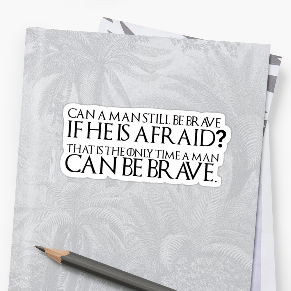 Can a Man Be Brave? Sticker