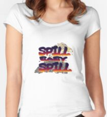 Spill Baby Spill Women's Fitted Scoop T-Shirt