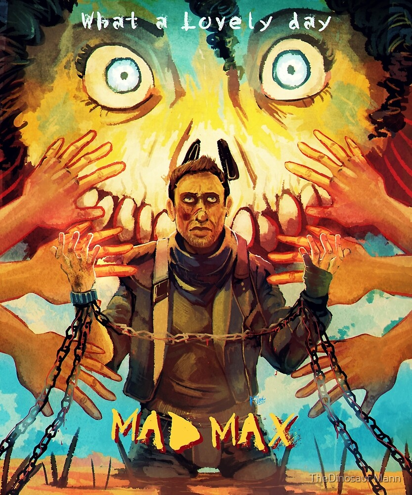 Mad Max - Hope is a mistake by Dante Saunders