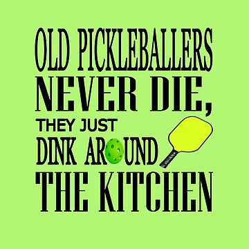 Funny Pickleball Quote by RiffXS