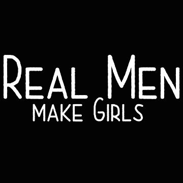 Father Of Daughters Funny Design - Real Men Make Girls by kudostees
