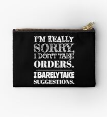 I Don't Take Orders and Barely Suggestions Studio Pouch