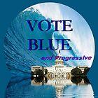 "BLUE WAVE: ""Vote Blue & Progressive"" by John Legry"