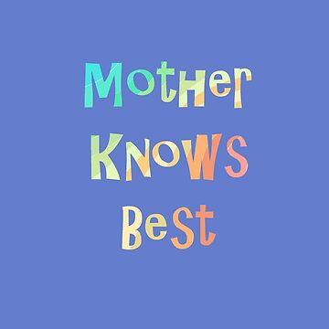 Mother Knows Best by miniverdesigns