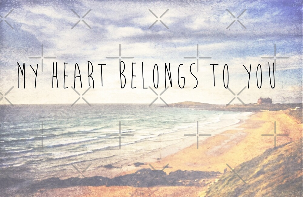 My Heart Belongs To You by Denise Abé
