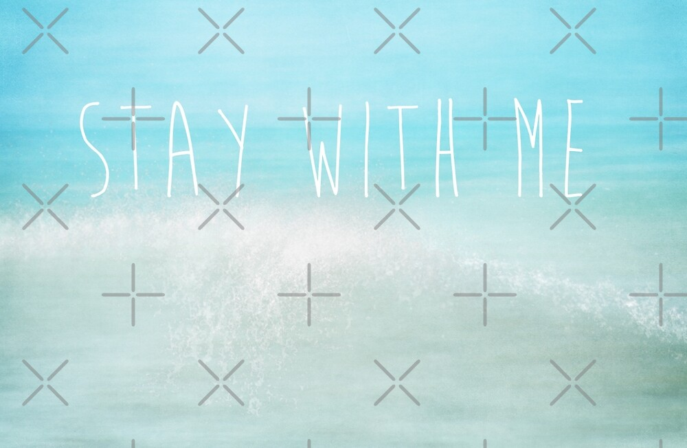 Stay With Me by Denise Abé