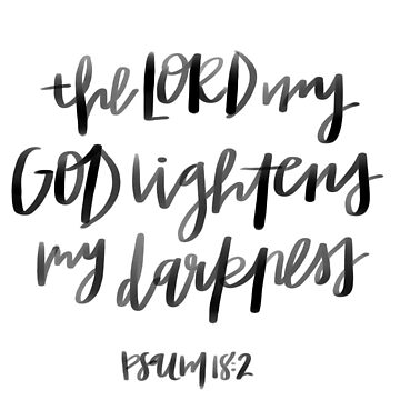 psalm 18:2, the lord my god lightens my darkness by dariasmithyt