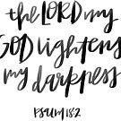 psalm 18:2, the lord my god lightens my darkness by Daria Smith