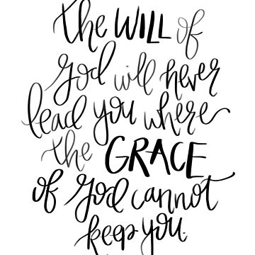 the will of god will never lead you where the grace of god can not keep you by dariasmithyt
