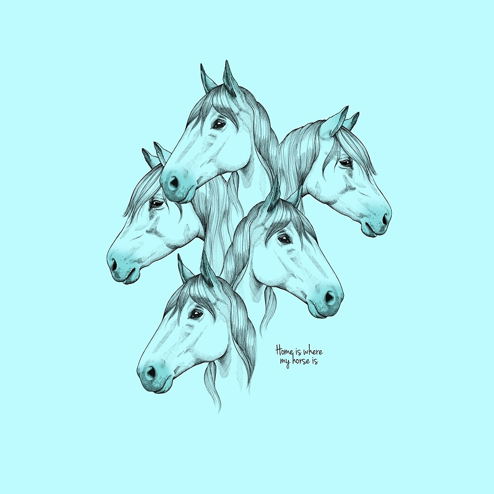 Home is where my horse is - turquoise by MadeByLen
