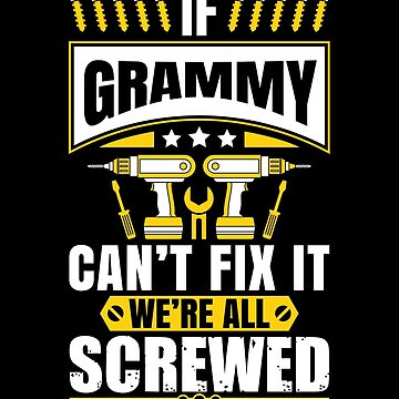If Grammy Can't Fix It We're All Screwed Mother's Father's by we1000