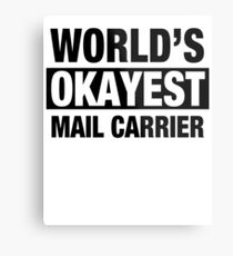 World's Okayest Mail Carrier Metal Print