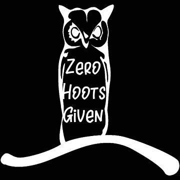 Owl Zero Hoots Given by stacyanne324