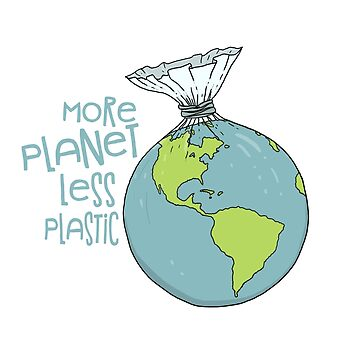 More Planet Less Plastic by jitterfly