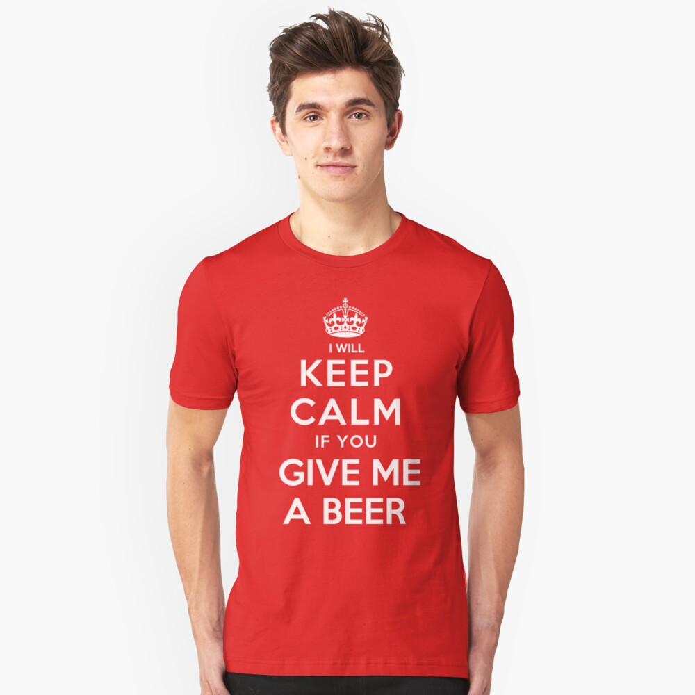 Keep Calm Give me a Beer Unisex T-Shirt Front