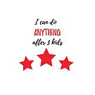 I Can Do ANYTHING After 3 Kids by mum2twinsplus1