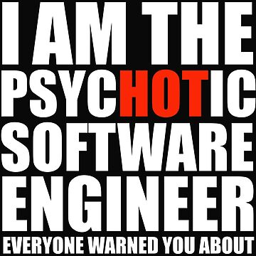 Hot Psychotic Software Engineer You Were Warned About by losttribe