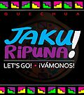 Quechua: Jaku Ripuna (Let's Go + Vamonos) by PESCORAN