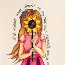«I'd rather have flowers in my hair, than diamonds around my neck.» de Jessiiccaadraws