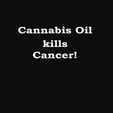Cannabis Oil Kills Cancer! by saleire
