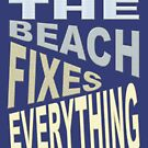 The Beach Fixes Everything Vacation Vibes Text by taiche