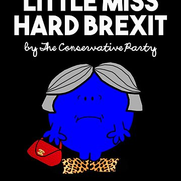 LITTLE MISS HARD BREXIT LITTLE MISS RUNS THROUGH WHEAT - THERESA MAY - CONSERVATIVE PARTY by prezziefactory
