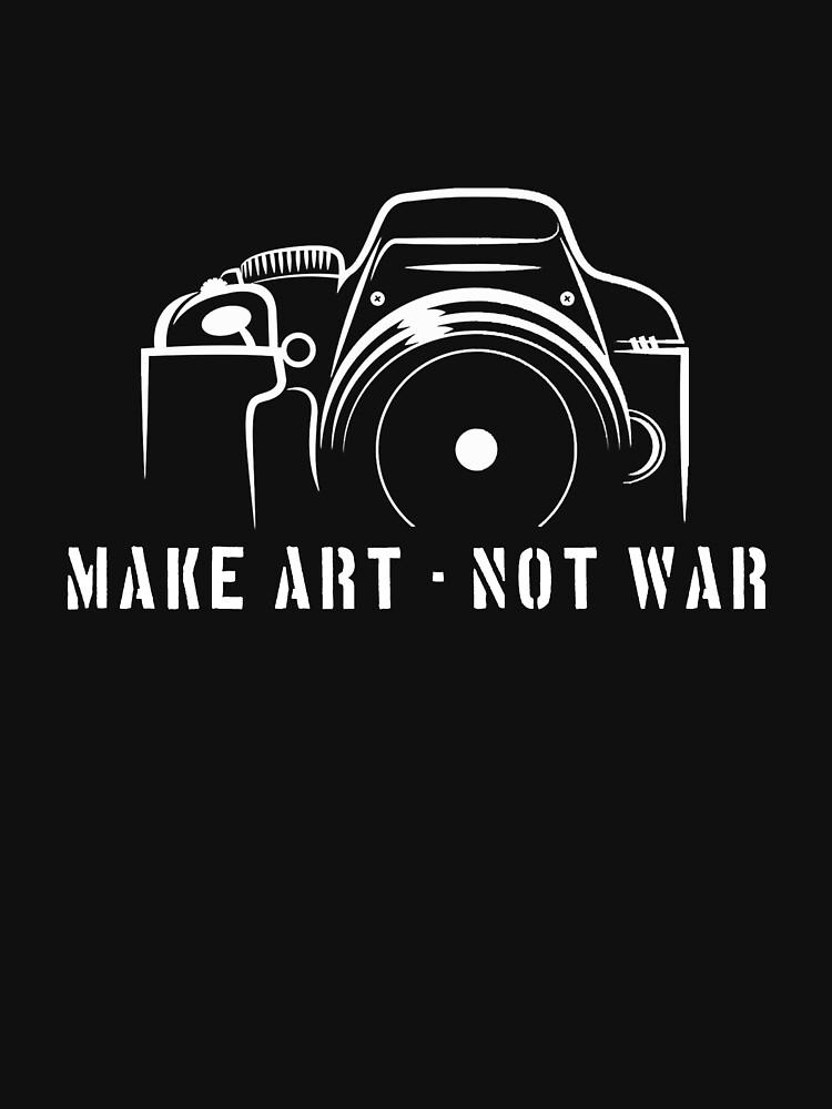 Photographer -Make art - not war by designhp